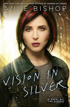 Vision in Silver (The Others #3) by Anne Bishop | March 3rd 2015 from Roc | #Paranormal #Fantasy
