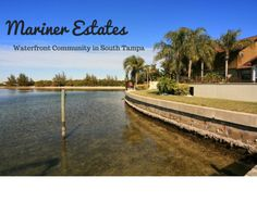 If you are looking for South Tampa waterfront homes for sale and are having a hard time finding one, there are a few neighborhoods you may not have heard of that I wanted to share with you. South Tampa Waterfront Homes for Sale