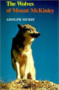 The Wolves of Mount McKinley: Adolph Murie: 9780295962030: Amazon.com: Books