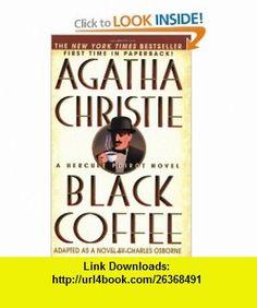 Black Coffee (Hercule Poirot Mysteries) (9780312970079) Charles Osborne, Agatha Christie , ISBN-10: 0312970072  , ISBN-13: 978-0312970079 ,  , tutorials , pdf , ebook , torrent , downloads , rapidshare , filesonic , hotfile , megaupload , fileserve