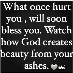 Watch how God creates beauty from your ashes Prayer Quotes, Faith Quotes, Spiritual Quotes, Bible Quotes, Positive Quotes, Me Quotes, Motivational Quotes, Inspirational Quotes, Qoutes