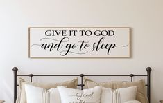Give it to god and go to sleep sign-master bedroom wall decor | Etsy Bedroom Wall Decor Above Bed, Bedding Master Bedroom, Small Master Bedroom, Bedroom Signs, Bed Wall, Bedroom Decor, Master Bedrooms, Decor Over Bed, Bedroom 2017