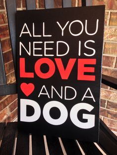 Custom Wood Sign - All you need is Love and a Dog - Hand Painted Typography Word Art Home Wall Decor on Etsy, $36.00