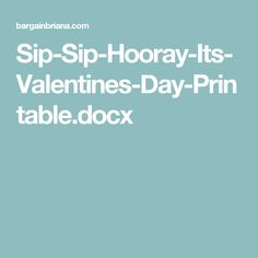 Sip-Sip-Hooray-Its-Valentines-Day-Printable.docx