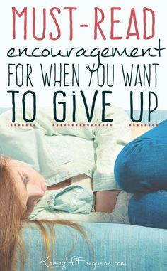 Don't give up! Read this post first. This just may be the encouragement you need to keep going. You got this!