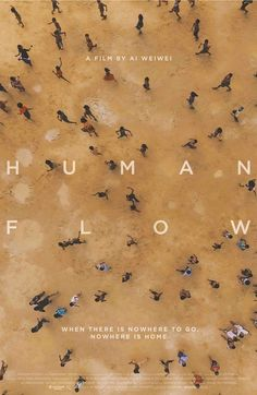 Human Flow Directed by Ai Weiwei. With Israa Abboud, Hiba Abed, Rami Abu Sondos, Fadi Abou Akleh. Human Flow is director and artist Ai Weiwei& detailed and heartbreaking exploration into the global refugee crisis. Ai Weiwei, Best Movie Posters, Film Posters, Movie Titles, Hd Movies, Movies Online, Movie Songs, Watch Movies, Action Movies