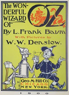The illustrator W.W. Henslow was the first to draw Dorothys now-iconic companions, pictured on the cover of the first edition of The Wonderful Wizard of Oz.