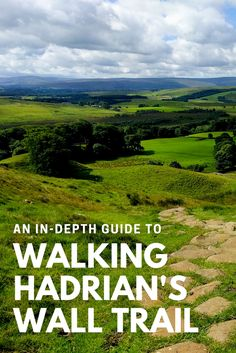 WHTI Compliant Journey Files And Passport Alterations After June Of 2009 Walking The Hadrian's Wall Trail-An In-Depth Guide Hadrian's Wall, Country Walk, Walking Routes, England And Scotland, Scotland Travel, Scotland Tours, Lake District, World Heritage Sites, Outdoor Travel