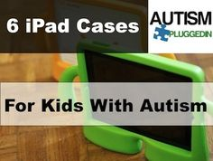 iPad Cases for Kids With Special Needs -