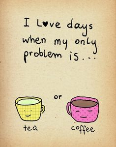 I love days when my only problem is ...