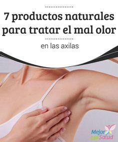 7 productos naturales para tratar el mal olor en las axilas  Aunque se trata de un problema estético, el mal olor en las axilas supone una gran molestia para quienes tienen que lidiar con él.