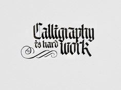 calligraphy is hard work