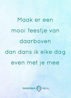Dansjes doen. Een quote over het afscheid, het verdriet en het gemis na de dood van een geliefde. Vind meer inspiratie over de uitvaart en rouwen op http://www.rememberme.nl