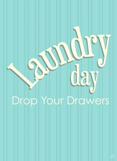 Laundry Day, Drop Your Drawers. *FREEBIE*    #Free #Graphics #printables
