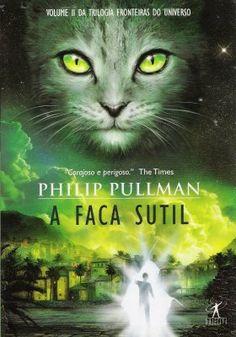 A Faca Sutil - Philip Pullman - Objetiva