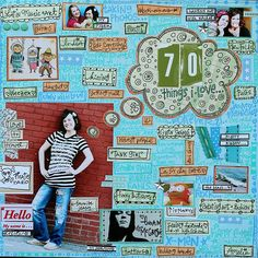 70 things I love scrapbook page. Could be done for youself, as a gift  (70 things I love about you) or kids growing up!