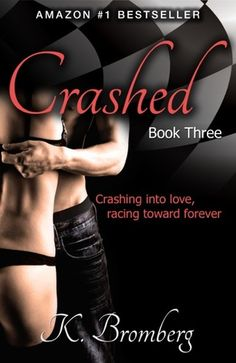 Cover Reveal: Crashed (The Driven Trilogy #3) by K. Bromberg  -On sale March 3rd 2014 by JKB Publishing