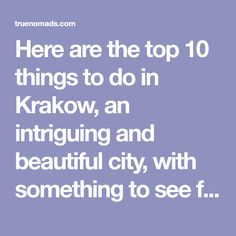 Here are the top 10 things to do in Krakow, an intriguing and beautiful city, with something to see for everyone!