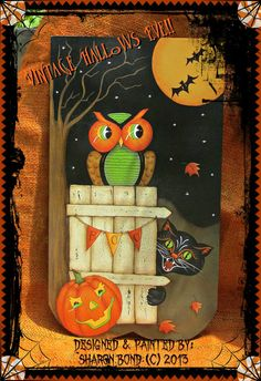 E PATTERN - Vintage Hallows Eve! Owl, Cat, Pumpkin all based on the old vintage Halloween decorations! Designed and Painted by Sharon Bond