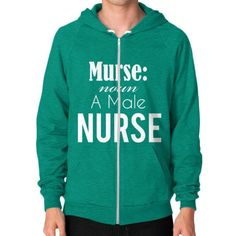 Murse a male nurse shirt is now out Zip Hoodie (on man)