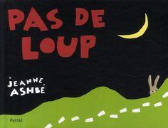 Pas de loup  de Jeanne Ashbé  Ecole des Loisirs dans la collection Pastel