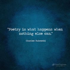 Poetry-is-what-happens-when-nothing-else-can.-charles-bukowski-quotes-by-hashtaglines