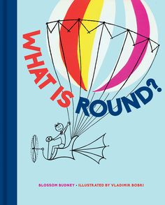 What is Round? by Blossom Budney (Bodleian Library, November 2017)