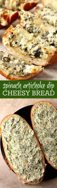 Spinach Artichoke Dip Cheesy Bread (the Italian loaf with our spin/choke recipe)