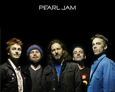 Pearl Jam. I love anything Eddie Vedder sings.