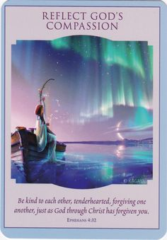 Love & Light Oracle by Doreen Virtue , Reflect Gods Compassion , Be kind to each other tender heated , forgiving one and other just as God through Christ has forgiven you 😇 Doreen Virtue, Angel Guidance, Spiritual Guidance, Images Bible, Angels Among Us, Angel Cards, Oracle Cards, Love And Light, Trust God