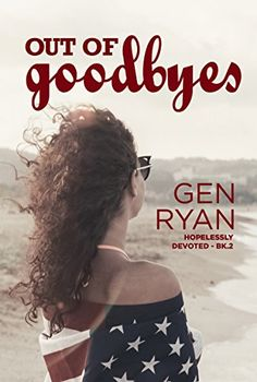 Out of Goodbyes (Hopelessly Devoted Book 2) by [Ryan, Gen]