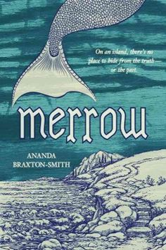 Merrow by Ananda Braxton-Smith ---- Enduring whispers about her absent mother's alleged merrow origins after her father drowns, twelve-year-old Neen questions her identity as she becomes increasingly torn between the worlds of the sea and her island home. (11/16)