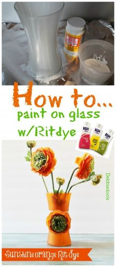 Painting a vase with sunshine orange Rit dye - Debbiedoo's
