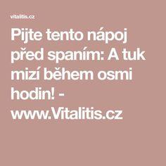 Pijte tento nápoj před spaním: A tuk mizí během osmi hodin! - www.Vitalitis.cz