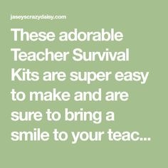 These adorable Teacher Survival Kits are super easy to make and are sure to bring a smile to your teacher's face.