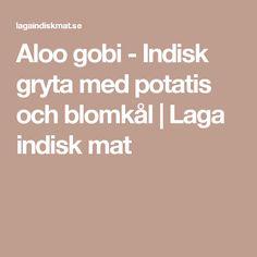 Aloo gobi - Indisk gryta med potatis och blomkål | Laga indisk mat