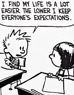 """Calvin and Hobbes ~ Lower Expectations 