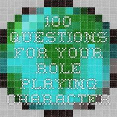 100 Questions for your Role Playing Character
