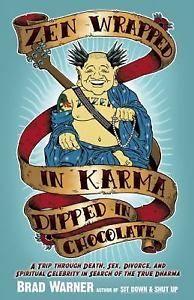 Zen-WrappedKarma-Dipped-in-Chocolate-A-Trip-Through-Death-Sex-Brad-Warner-2009