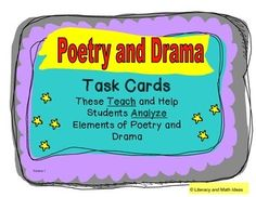 These task cards teach and review elements of poetry and drama.  Questions are asked at different levels of Bloom's Taxonomy to help students know poetry and drama terms plus analyze the use of writing techniques within poems and plays.  This is aligned to the Common Core Publisher Guidelines and Common Core Standards. $