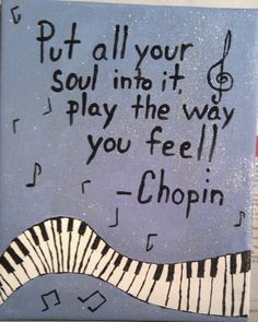 You get a feeling of absolution when Chopin says this.. he cares about his music and puts every emotion into it making it authentic and real. This shows how he could form and master his music!