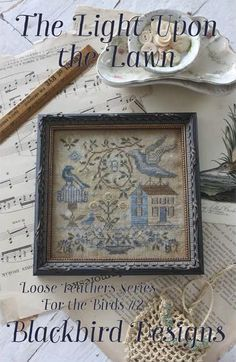 10% OFF Pre-order NEW The Light Upon the Lawn Loose Feathers For the Birds series #2 Blackbird Designs cross stitch pattern quaker prims by thecottageneedle