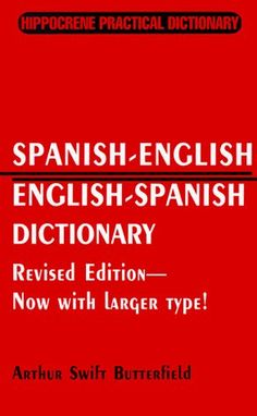 Spanish-English/English-Spanish Practical Dictionary by Arthur Swift Butterfield