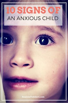 Do you have an anxious child? Learn the 10 most comon signs of an anxious toddler.