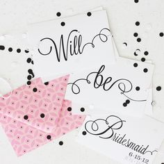 Wants and Wishes: Party planning: Will You be my Bridesmaid