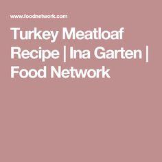 Turkey Meatloaf Recipe | Ina Garten | Food Network