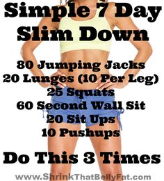 Simple 7 Day Slim Down Are you ready to commit? Your focus for the next 7 days will be on healthy eating and doing a workout that will get you results! Now, if you're already doing a workout program,Read More