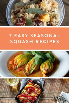 7 Easy Seasonal Squash Recipes. It's the perfect Fall vegetable. Here are seven easy meals you can prepare that are filling and delicious.