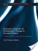 Economic analysis of institutional change in ancient Greece / by Carl Hampus-Lyttkens Publicación New York : Routledge, 2012