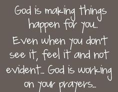 #God is making things happen for you. Do you believe in it?